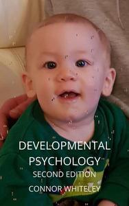 Developmental Psychology: Second Edition