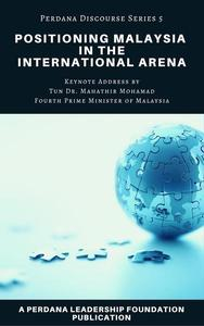 Positioning Malaysia in the International Arena