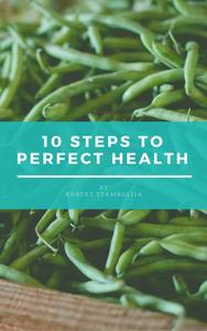 10 Steps to Perfect Health