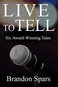 Live to Tell: Six Award-WInning Tales