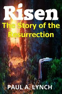 Risen: The Story of the Resurrection