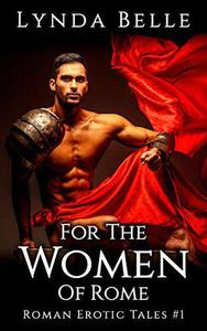 For The Women Of Rome