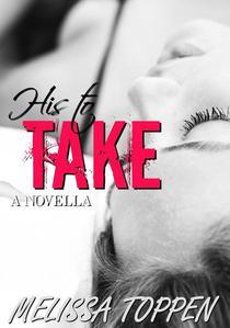 His to Take: A Novella