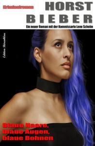 Horst Bieber Kriminalroman: Blaue Haare, blaue Augen, blaue Bohnen