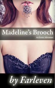 Madeline's Brooch - An Erotic Adventure