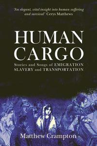 Human Cargo: Stories and Songs of Emigration, Slavery & Transportation