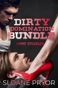 Dirty Domination Bundle: MMF Stories
