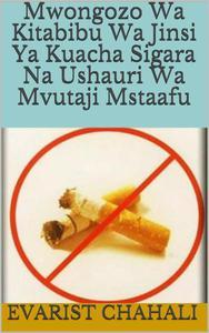 Mwongozo Wa Kitabibu Wa Jinsi Ya Kuacha Sigara