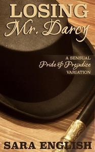 Losing Mr. Darcy: A Pride and Prejudice Intimate Novella