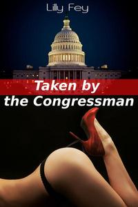 Taken by the Congressman (Erotic BDSM Story)