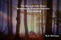 The Roswell of the Pines:  Retracing the Fort Dix-McGuire UFO Incident