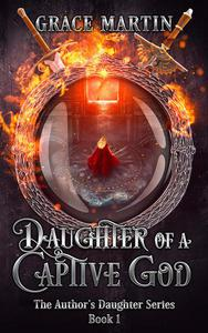 Daughter of a Captive God