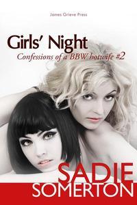 Girls' Night: Confessions of a BBW Hotwife #2