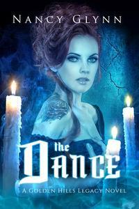 The Dance: A Golden Hills Legacy Novel