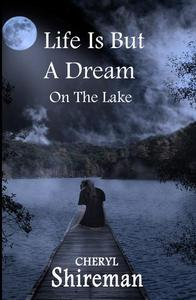 Life Is But a Dream: On the Lake