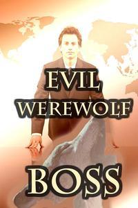 'Evil Werewolf Boss' (BBW Paranormal Erotic Romance – Werewolf Mate)