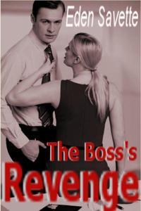 The Boss's Revenge (BBW, Menage, Domination)