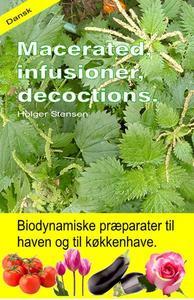 Macerated, infusioner, decoctions. Biodynamiske præparater til haven og til køkkenhave.