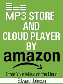 Mp3 Store and Cloud Player By Amazon: Store Your Music on the Cloud