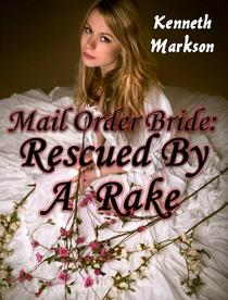Mail Order Bride: Rescued By A Rake