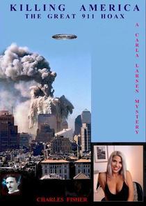 Killing America; The Great 911 Hoax