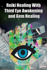Reiki Healing With Third Eye Awakening and Gem Healing: Enhance Psychic Abilities and Awareness