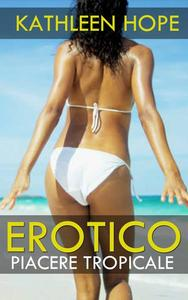 Erotico: Piacere Tropicale