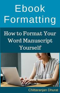 Ebook Formatting: How to Format Your Word Manuscript Yourself