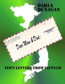 Dear Mom & Dad, Tim's Letters from Vietnam