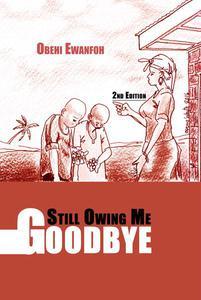 Still Owing Me Goodbye