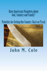 Have Americans Forgotten about God,  Country and Family?