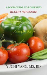 A Food Guide to Lowering Blood Pressure: 6 Simple Steps