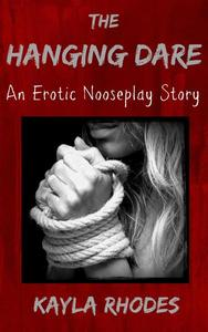 The Hanging Dare: An Erotic Nooseplay Story
