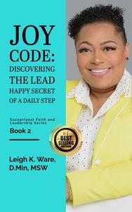 Joy Code: Discovering the Lead Happy Secret in a Daily Step