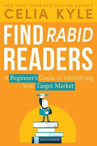 Find Rabid Readers: A Beginner's Guide to Identifying Your Target Market