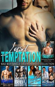 Last Temptation : Bad Boy Single Dad Romance Collection