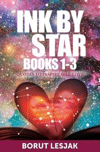 Ink by Star (The Ink by Star Series, Books 1-3): Quotes to Inspire Self-Love
