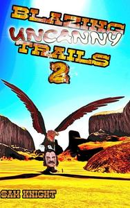 Blazing Uncanny Trails 2