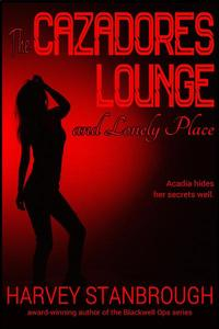 The Cazadores Lounge and Lonely Place