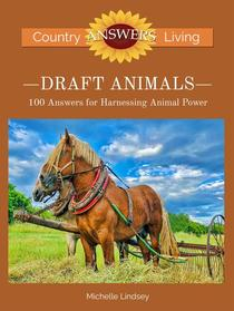 Draft Animals: 100 Answers for Harnessing Animal Power