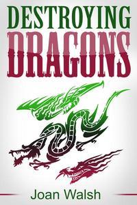 Destroying Dragons