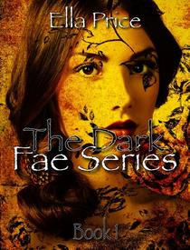 The Dark Fae Series: Book 1