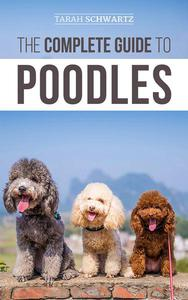 The Complete Guide to Poodles