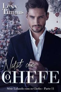 Natal com o Chefe - Série Lidando com os Chefes - Parte 11