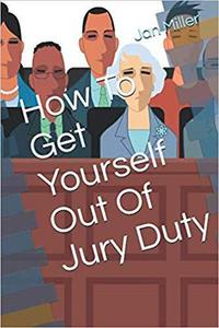 How to get Yourself out of Jury Duty