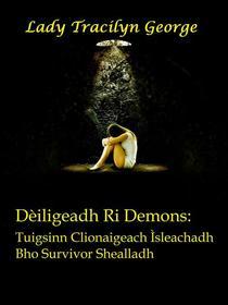 Dèiligeadh Ri Demons: Tuigsinn Clionaigeach Ìsleachadh Bho Survivor Shealladh