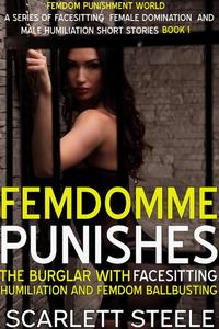 FemDomme Punishes The Burglar With Facesitting Humiliation and Femdom Ballbusting