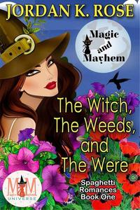 The Witch, The Weeds, and The Were: Magic and Mayhem Universe