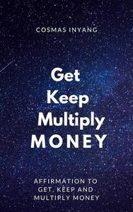 Get Keep Multiply Money