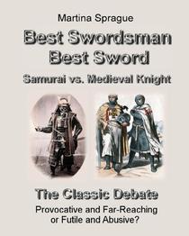 Best Swordsman, Best Sword: Samurai vs. Medieval Knight: The Classic Debate